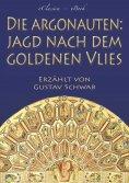 eBook: Die Argonauten: Jagd nach dem Goldenen Vlies (Mit Illustrationen)
