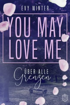 ebook: YOU MAY LOVE ME