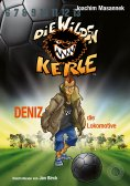 eBook: Die Wilden Kerle - Deniz, die Lokomotive (Band 5)