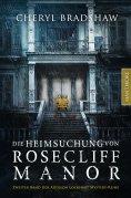 ebook: Die Heimsuchung von Rosecliff Manor