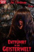 ebook: Entführt in die Geisterwelt