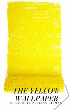 eBook: The Yellow Wallpaper. Sprache - Englisch. Von Charlotte Perkins Gilman