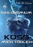 eBook: Das Gremium - Küss mich tödlich