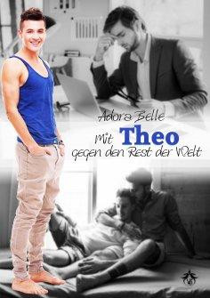 ebook: Mit Theo gegen den Rest der Welt