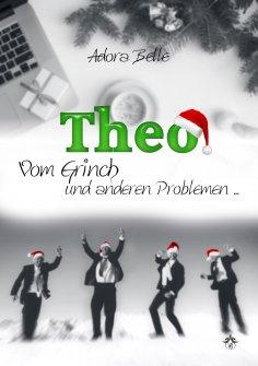 ebook: Theo - Vom Grinch und anderen Problemen ...