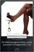 ebook: Sklave der eigenen Ehefrau und der grausamen Schwiegermutter 2. Teil