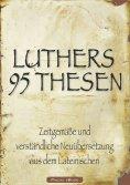 eBook: Martin Luthers 95 Thesen – Zeitgemäße und verständliche Neuübersetzung aus dem Lateinischen