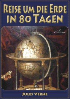 eBook: Reise um die Erde in 80 Tagen (Illustriert & mit Karte der Reiseroute)