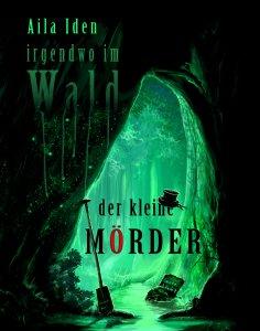 eBook: Irgendwo im Wald: Der kleine Mörder