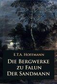 ebook: Die Bergwerke zu Falun – Der Sandmann