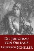 ebook: Die Jungfrau von Orleans (Schauspiel)