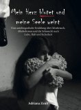 eBook: Mein Herz blutet und meine Seele weint