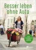 eBook: Besser leben ohne Auto