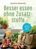 eBook: Besser essen ohne Zusatzstoffe