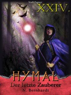 eBook: Der Hexer von Hymal, Buch XXIV: Der letzte Zauberer