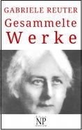 eBook: Gabriele Reuter – Gesammelte Werke