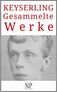 ebook: Eduard von Keyserling – Gesammelte Werke