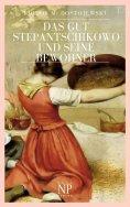 eBook: Das Gut Stepantschikowo und seine Bewohner