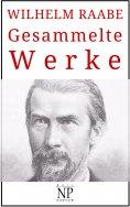 eBook: Wilhelm Raabe – Gesammelte Werke