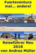 eBook: Fuerteventura mal... anders! Reiseführer Neu 2018