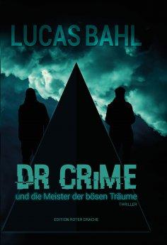 eBook: Dr Crime und die Meister der bösen Träume