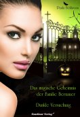 ebook: Das magische Geheimnis der Familie Bernauer Dunkle Versuchung (Band 1)