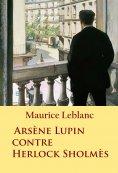 ebook: Arsène Lupin contre Herlock Sholmès