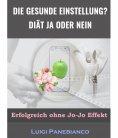 eBook: Die Gesunde Einstellung Diät ja oder nein