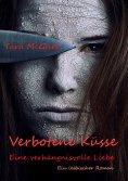ebook: Verbotene Küsse- Eine verhängnisvolle Liebe