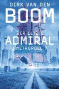 ebook: Der letzte Admiral 1: Metropole 7