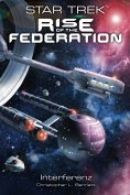 ebook: Star Trek - Rise of the Federation 5: Interferenz