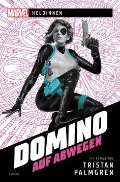 ebook: Marvel | Heldinnen – Domino auf Abwegen
