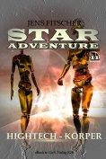 eBook: Hightech-Körper (STAR ADVENTURE 11)