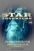 eBook: Zeitkorrektur erforderlich (STAR ADVENTURE 15)