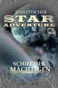 eBook: Schiff der Mächtigen (STAR ADVENTURE 22)