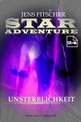 eBook: Unsterblichkeit (STAR ADVENTURE 24)