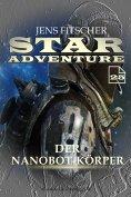 eBook: Der Nanobot-Körper (STAR ADVENTURE 25)