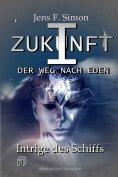 ebook: Intrige des Schiffs (ZUKUNFT I 5)
