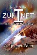 ebook: Zielplanet Eden (ZUKUNFT I 8)