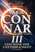 eBook: TARIK CONNAR III: GESCHENK DER UNSTERBLICHKEIT