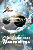 ebook: Die Suche nach PAURUSHEYA (PARATERRESTRIAL 4)