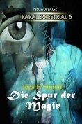 ebook: Die Spur der Magie (PARATERRESTRIAL 5)