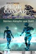 eBook: Sternen-Kämpfer aus Stahl  (Die Sternen-Legende 7)
