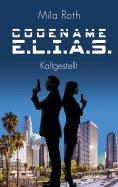 eBook: Codename E.L.I.A.S. - Kaltgestellt