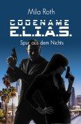 eBook: Codename E.L.I.A.S. - Spur aus dem Nichts