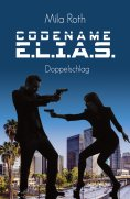 eBook: Codename E.L.I.A.S. - Doppelschlag