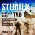 ebook: Sterben kann man jeden Tag - Als Bundeswehrsoldat in Afghanistan
