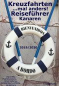 ebook: Kreuzfahrten ..mal anders! Reiseführer Kanaren 2019/2020