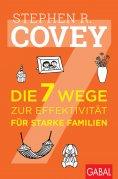 ebook: Die 7 Wege zur Effektivität für starke Familien