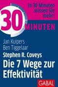 eBook: 30 Minuten Stephen R. Coveys Die 7 Wege zur Effektivität